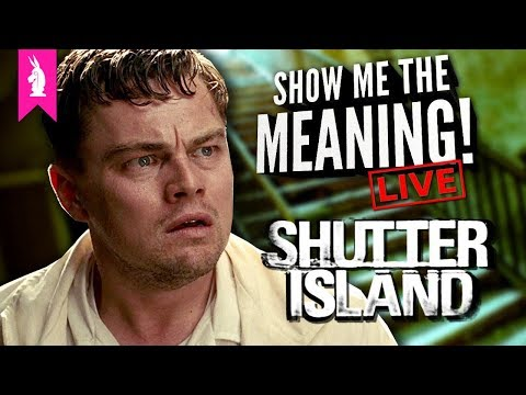 Shutter Island (2010) – Cinema As Psychology – Show Me The Meaning! LIVE!