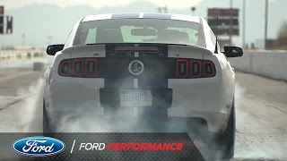 2013 Shelby GT500: Drag Strip | Shelby GT500 | Ford Performance
