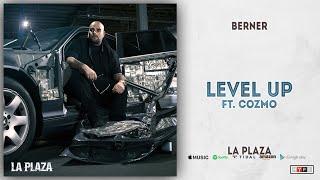 Berner - Level Up Ft. Cozmo (La Plaza)