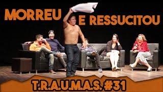 T.R.A.U.M.A.S. #31 - MORREU E RESSUCITOU (Águas Claras, DF)