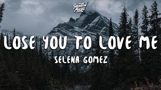 Download lagu Selena Gomez - Lose You To Love Me (Lyrics)