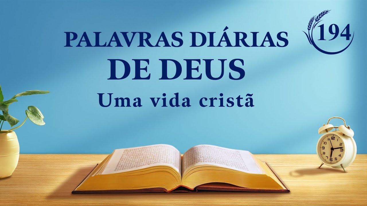 """Palavras diárias de Deus   """"Obra e entrada (7)""""   Trecho 194"""