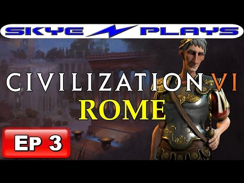 Civilization VI (Civ 6) ►ROME - Part 3 - Explore! Explore!◀ Let's Play/Gameplay