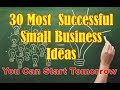 30 Most Successful Small Business Ideas | You Can Start Tomorrow