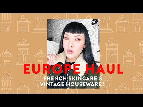Europe Haul | French Skincare & Vintage Housewares!