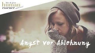 Angst vor Ablehnung - Christian Rieken - human essence