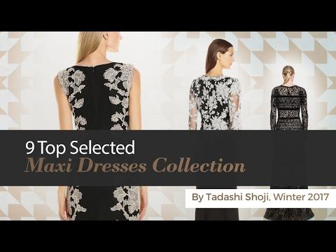 9 Top Selected Maxi Dresses Collection By Tadashi Shoji, Winter 2017