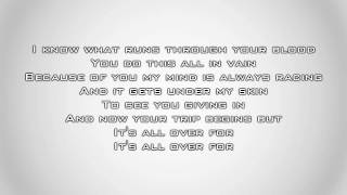Three Days Grace - its All Over (Lyrics)