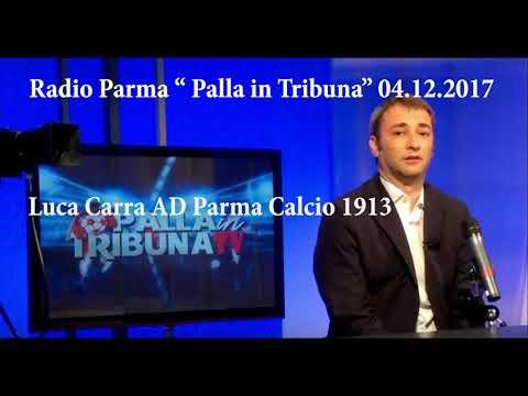 L'A.D. del Parma Luca Carra ospite di Palla in Tribuna (Radio Parma)