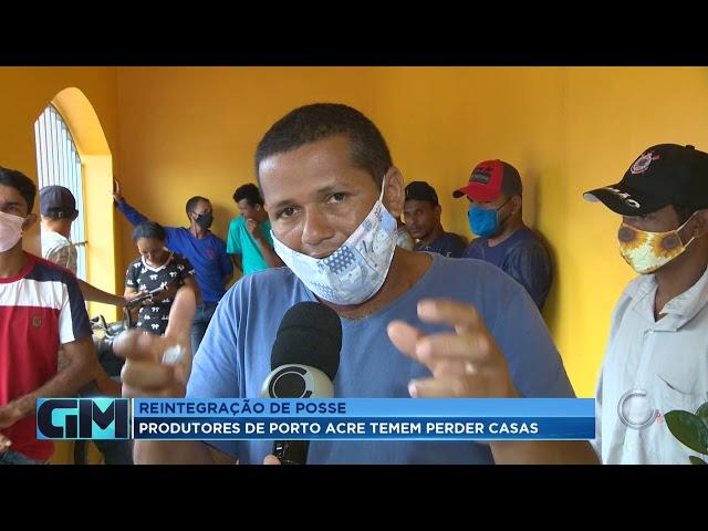 JUSTIÇA: PRODUTORES RURAIS DE PORTO ACRE TEMEM PERDER CASAS EM PROCESSO DE REINTEGRAÇÃO DE POSSE