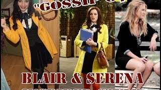 Gossip Girl / Blair & Serena inspired Style / OUTFIT
