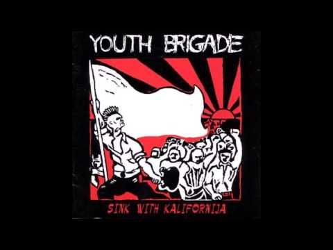 Youth Brigade - Sink With Kalifornija [Full Album]