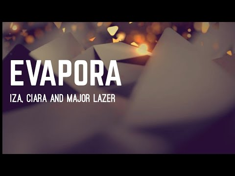 LETRA EVAPORA - Iza Ciara and Major Lazer