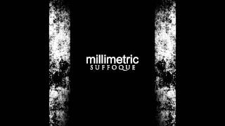 Millimetric - Suffoque