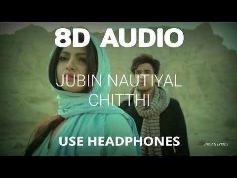 Jubin Nautiyal - Chitthi (8D Audio) || Lyrics In Description || Oh Saathi Teri Chitthi Pate Pe Aaye