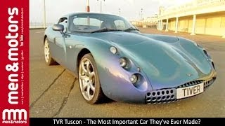 TVR Tuscon - The Most Important Car They