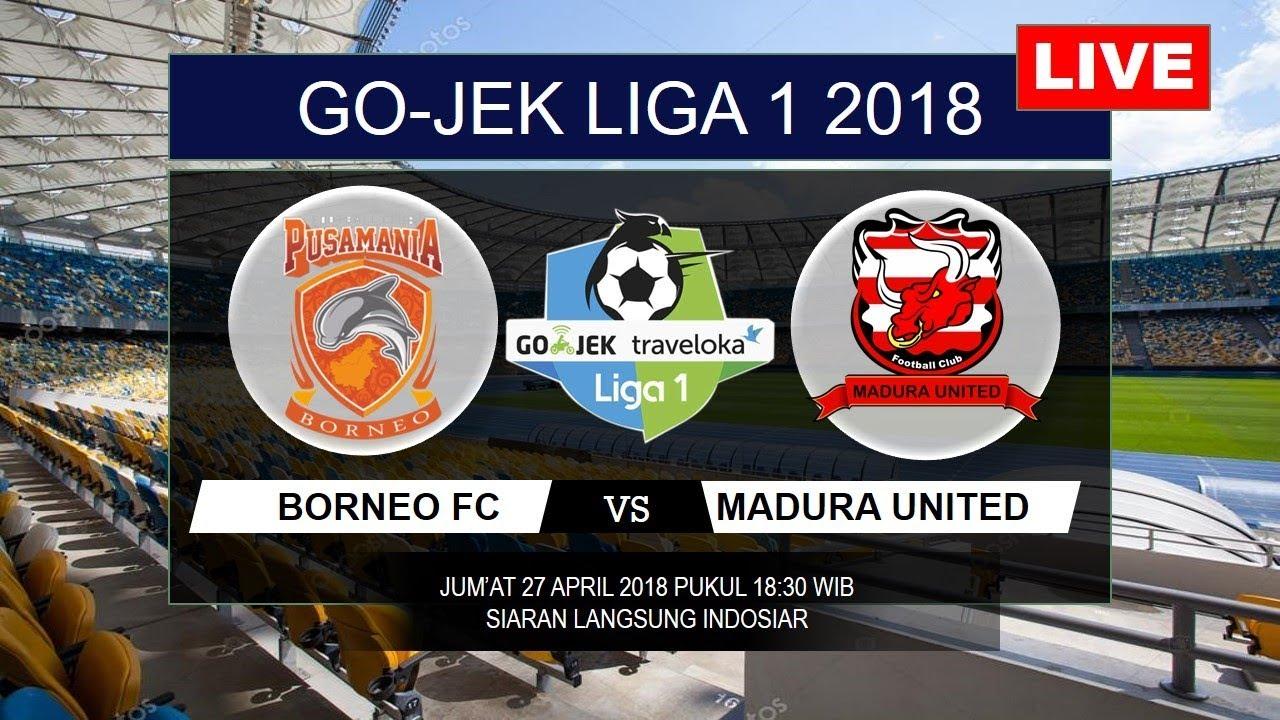 Madura Vs Borneo Facebook: LIVE STREAMING BORNEO FC VS MADURA UNITED LIGA 1 2018