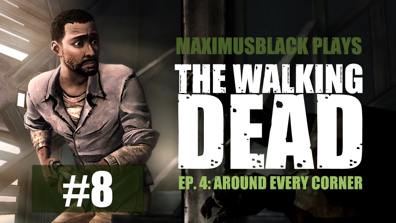 The Walking Dead Episode 4 Part 8 -- MaximusBlack