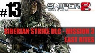 Sniper: Ghost Warrior 2 - Siberian Strike DLC - Mission 3: Last Rites