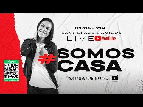Dany Grace - LIVE #SomosCasa #FiqueemCasa e Cante #Comigo