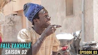 Fall Takhalé Saison 02 - Episode 03
