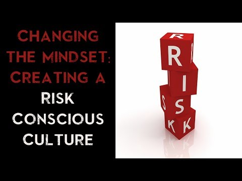 Changing the Mindset: Creating a Risk-Conscious Culture