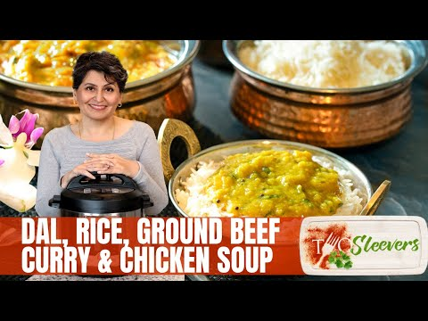 Dal, Rice, Ground Beef Curry and chicken Soup in your Instant Pot