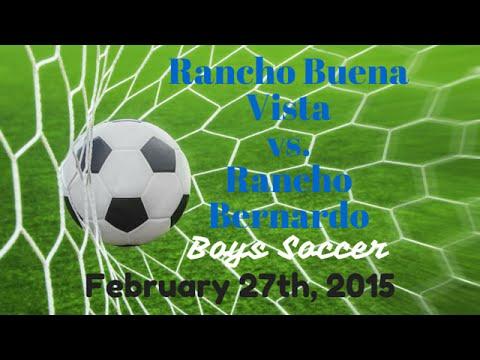 Rancho Buena Vista v Rancho Bernardo Boys Soccer Match (2/27/15)