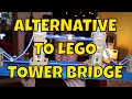 Cheap LEGO Tower Bridge Alternative - Oxford Bricks London Tower Bridge Review