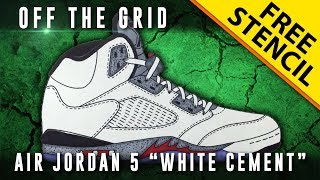 "Off The Grid: Air Jordan 5 ""White Cement"" w/ Downloadable Stencil"