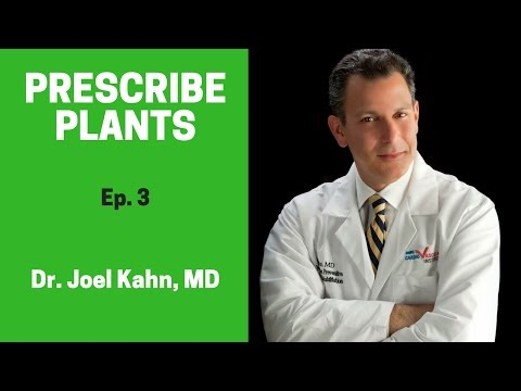 Prescribe Plants: Dr. Joel Kahn, MD