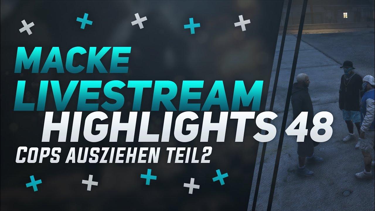 macke - Cops ausziehen Teil 2 - Livestream Highlights #48