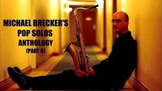 Michael Brecker's Pop Solos Anthology (Part 6)