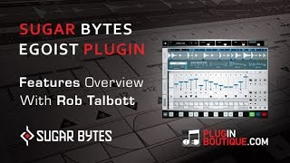 Egoist Sample Groove Instrument Plugin Overview - Sugar Bytes