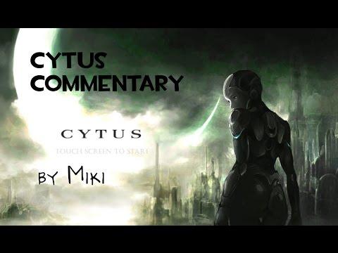 Cytus commentary: Slit O