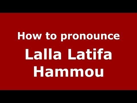 How to pronounce Lalla Latifa Hammou (Arabic/Morocco) - PronounceNames.com