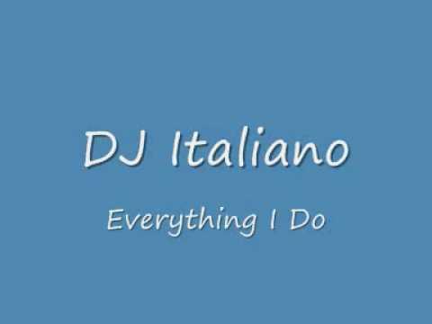 Dj Italiano-Everything I Do