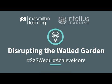 Disrupting The Walled Garden - SXSWedu 2018