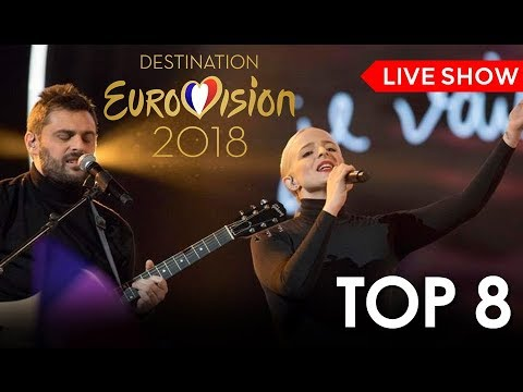 My Top 8 - FINAL Destination Eurovision 2018 (France)