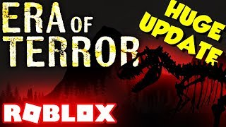 ERA OF TERROR HUGE UPDATE - ROBLOX DINOSAUR GAMES SURVIVAL