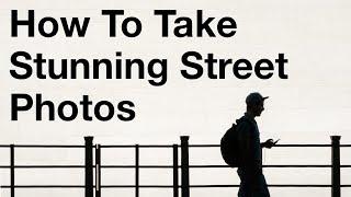 How To Take Stunning Street Photos