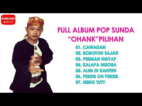 Lagu Sunda Ohank Pilihan Full Album