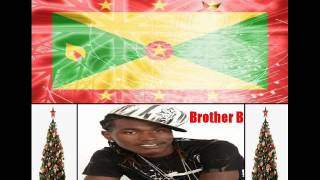 Download BROTHER B - NEIGHBOUR WAYS - GRENADA CHRISTMAS SOCA PARANG 2011 MP3 song and Music Video