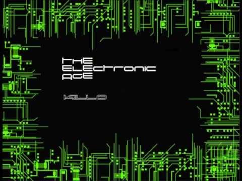 The Electronic age - Killo