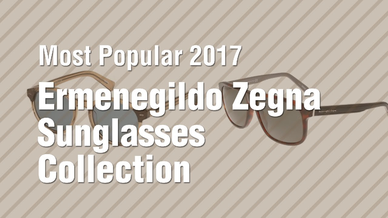 d83d0732c Ermenegildo Zegna Sunglasses Collection // Most Popular 2017 - YouTube