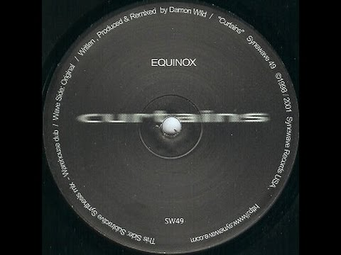 Equinox - Curtains ( Warehouse Dub )