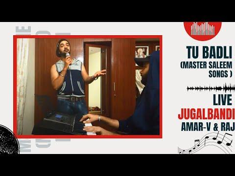 Tu Badli Master Saleem   Amar-V & Raj Live jugalbandi-2