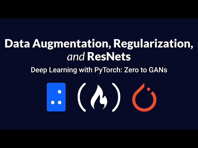 Data Augmentation, Regularization, and ResNets | Deep Learning with PyTorch: Zero to GANs | 5 of 6