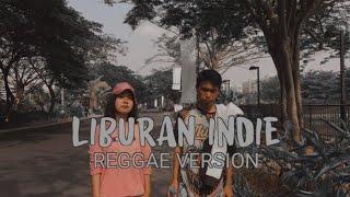 Liburan Indie - Cover Reggae ( Versi Smvll )