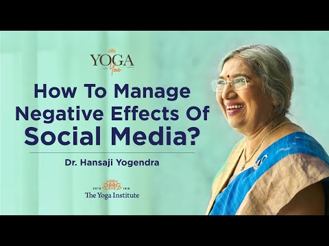 Yoga & You : How to manage negative effects of social media? | Dr. Hansaji Yogendra